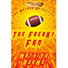 The Freaky Fan: The Hot Dog Detective (A Denver Detective Cozy Mystery)