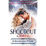 SHOOTOUT SAVE: Renegades 6 (The Renegades Series)