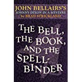 The Bell, the Book, and the Spellbinder (Johnny Dixon Book 11)