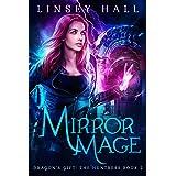 Mirror Mage (Dragon's Gift: The Huntress Book 2)