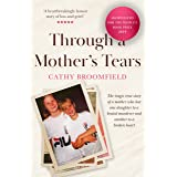Through a Mother's Tears: The tragic true story of a mother who lost one daughter to a brutal murderer and another to a broke