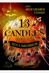 13 Candles: Halloween Tales of Tricks & Transformation (English Edition) Kindle版