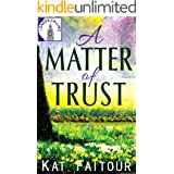 A Matter of Trust: A Romantic Adventure with Sizzle and Suspense (London Calling Book 1)