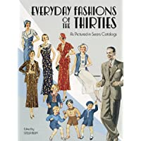 Everyday Fashions of the Thirties As Pictured in Sears Catal…