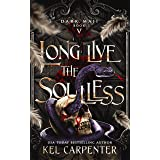 Long Live the Soulless (Dark Maji Book 5)