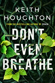 Don't Even Breathe (Maggie Novak Thriller Book 1)