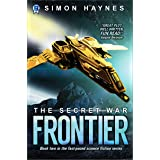 Frontier: Book two in the fast-paced science fiction series (The Secret War 2)