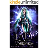 Lady of the Underworld: A Hades & Persephone retelling Paranormal Romance (Operation Hades Book 1)