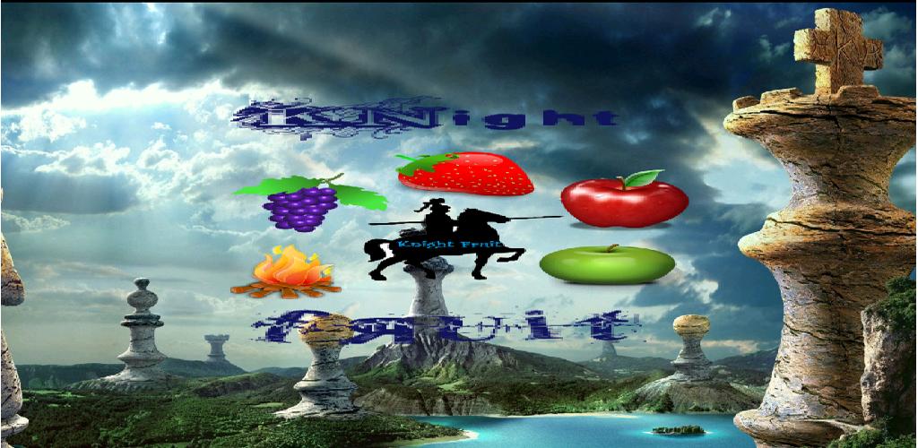 Knight Fruit