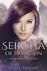 Seirsha of Errinton (The Eldentimber Series Book 3) Kindle Edition