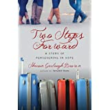 Two Steps Forward: A Story of Persevering in Hope (Sensible Shoes Series) (English Edition)