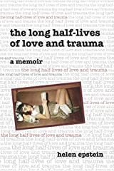 The Long Half-Lives of Love and Trauma Kindle Edition