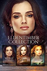 Eldentimber Collection: Rosie, Audette, & Elodie (The Eldentimber Series Collection Book 2) Kindle Edition
