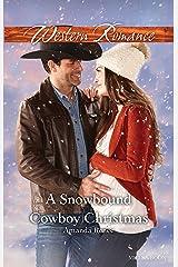 A Snowbound Cowboy Christmas (Saddle Ridge, Montana Book 2) Kindle Edition