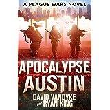Apocalypse Austin (Plague Wars Series Book 4) (English Edition)