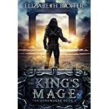 The King's Mage: An epic fantasy adventure (The Songmaker Book 2)