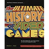 The Ultimate History of Video Games: From Pong to Pokemon and Beyond . . . the Story Behind the Craze That Touched Our Lives