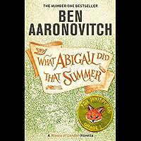 What Abigail Did That Summer: A Rivers Of London Novella (En…