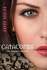 Catacombs (The Immortal Archives #3) Kindle Edition
