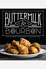 Buttermilk & Bourbon: New Orleans Recipes with a Modern Flair Kindle Edition