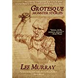 Grotesque: Monster Stories (Things in The Well - Single-Author Collections)