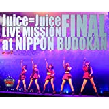 Juice=Juice LIVE MISSION FINAL at 日本武道館 [Blu-ray]