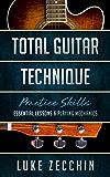 Total Guitar Technique: Essential Lessons & Playing Mechanics (Book + Online Bonus) (English Edition)