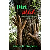 Dirt Witch: Unearthing the Secrets of my Land (The Mud Series Book 1)