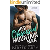 Her Obsessed Mountain Man (Rough & Rugged Book 1)