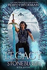Legacy (Stoneblood Saga Book 7) Kindle Edition