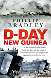 D-Day New Guinea: The extraordinary story of the battle for Lae and the greatest combined airborne and amphibious operation of the Pacific War (English Edition)