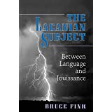 The Lacanian Subject: Between Language and Jouissance (Princeton Paperbacks)