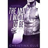 The Man I Want to Be (Under Covers Book 3)