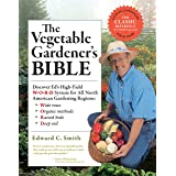 Vegetable Gardener's Bible, 2nd Edition: Discover Ed's High-Yield W-O-R-D System for All North American Gardening Regions: Wi