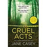 Cruel Acts: The Top Ten Sunday Times suspense thriller bestseller and winner of the Irish Independent crime fiction book of t