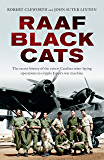 RAAF Black Cats: The secret history of the covert Catalina mine-laying operations to cripple Japan's war machine (English Edition)