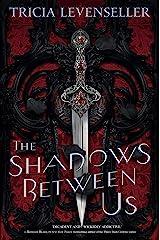 The Shadows Between Us Kindle Edition