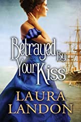 Betrayed by Your Kiss Kindle Edition