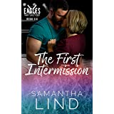 The First Intermission (Indianapolis Eagles Series Book 6)