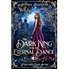 The Dark King and the Eternal Dance (A Villain's Ever After)