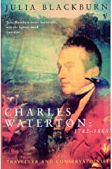 Charles Waterton 1782-1865: Traveller and Conservationist Kindle Edition