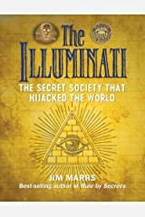 The Illuminati: The Secret Society That Hijacked the World Kindle Edition