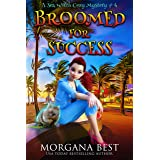 Broomed For Success: Cozy Mystery (Sea Witch Cozy Mysteries Book 4)