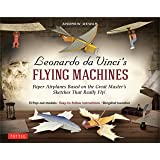 Leonardo da Vinci's Flying Machines Ebook: Paper Airplanes Based on the Great Master's Sketches - That Really Fly! (13 Printa