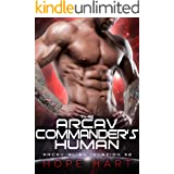 The Arcav Commander's Human: A Sci-Fi Alien Romance (Arcav Alien Invasion Book Two)