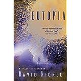Eutopia: A Novel of Terrible Optimism: 1