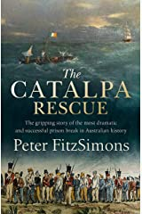 The Catalpa Rescue: The gripping story of the most dramatic and successful prison break in Australian history Kindle Edition