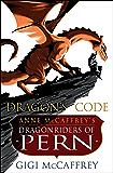 Dragon's Code: Anne McCaffrey's Dragonriders of Pern (Pern: The Dragonriders of Pern) (English Edition)