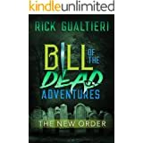 The New Order (Bill of the Dead Adventures Book 3)