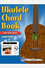 Ukulele Chord Book - Over 300 Chords Kindle Edition
